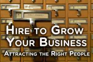 How to hire the right people for your business