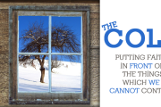 The Cold: Putting Faith in Front of the Things We Cannot Control