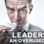 Leadership: An Overused Word